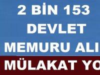 5 Bin TL Maaş 2 Bin 153 Devlet Memuru Alımı Yapılacaktır ( Mülakatsız Torpilsiz )