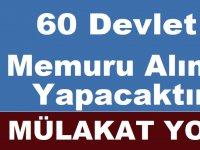 Kamuya 60 Devlet Memuru Alımı Yapılacaktır. işte kadrolar ve başvuru şartları