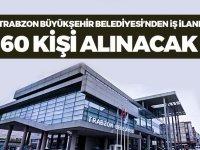 Trabzon Büyükşehir Belediyesi 60 otobüs şoförü alımı yapacak.