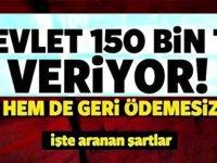 Devletten 150 Bin TL Geri Ödemesiz Hibe