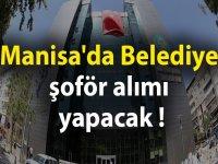 Manisa Büyükşehir Belediyesi şoför alımı için ilan verdi!