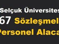Selçuk Üniversitesi Torpilsiz Kura ile Kadrolu 67 İçi alacaktır