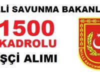 Milli Savunma Bakanlığı Kadrolu Kamudan Kariyer 1500 İşçi Alıyor