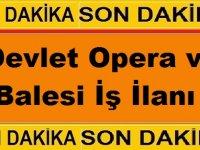 İstanbul ve İzmir Devlet Opera ve Bale kariyer iş ilan