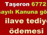 Taşeron 6772 sayılı Kanuna göre ilave tediye ödemesi