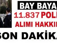 11 Bin 837 Polis Alımı Yapılacaktır