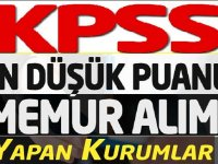 2020 KPSS tercihleri öncesi en düşük KPSS hangi kurumlara kaç puanla atama yapıldı?