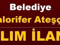 Belediye Kalorifer Ateşçisi (Katı ve Sıvı Yakıt) işçi ilanı