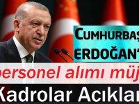 Erdoğan'dan yeni kamu personel atama müjdesi geldi.