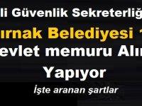 Milli Güvenlik Sekreterliği 20, Şırnak Belediyesi 10 Devlet memuru Alımı Yapıyor