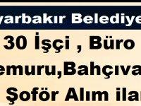 Diyarbakır Belediyesi 30 İşçi , Büro Memuru,Bahçıvan ve Şoför Alım ilanı