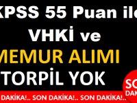 KPSS 55 Puan ile VHKİ ve Kamu Personeli Alım ilanı