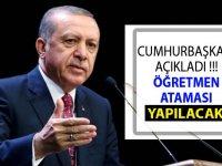 Erdoğan'dan Son Dakika Mart 2019 Öğretmen Ataması Açıklaması!