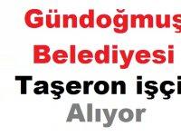 Gündoğmuş Belediyesi Taşeron işçi alıyor