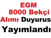 EGM 8000 Bekçi Alımı Duyurusu Yayımlandı!