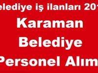 Karaman Ermenek Belediyesi en az ilkokul mezunu 25 işçi alım ilanı yayınladı