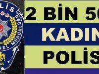 Flaş! 2500 Kadın Polis Alımı Yapılacak