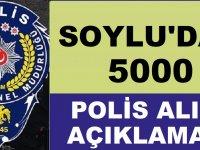 İçişleri Bakanı Soylu'dan 5 Bin Polis Alımı Açıklaması