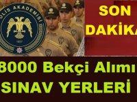 Polis akademisi Başkanlığı 8 Bin Bekçi Alımı Sınav Yerleri Açıklandı